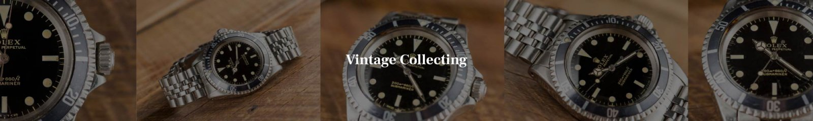 Vintage Rolex collecting