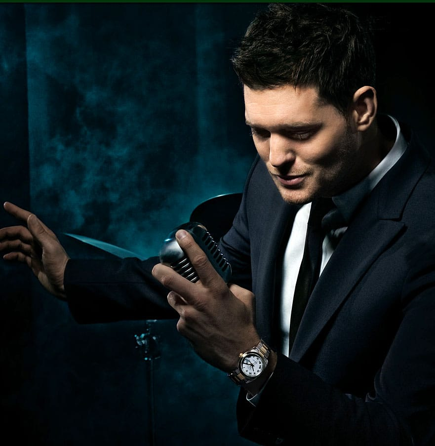 Michael Buble is an A+ performer and vocalist who loves to wear his Rolex Datejust.