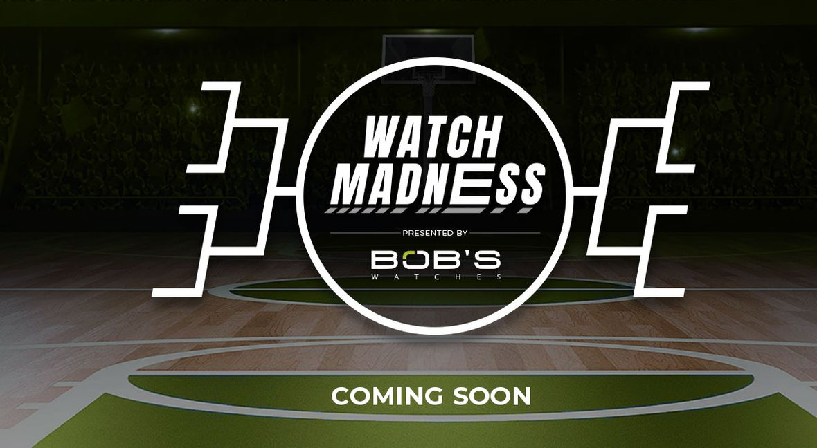 Watch Madness Tournament by Bob's Watches